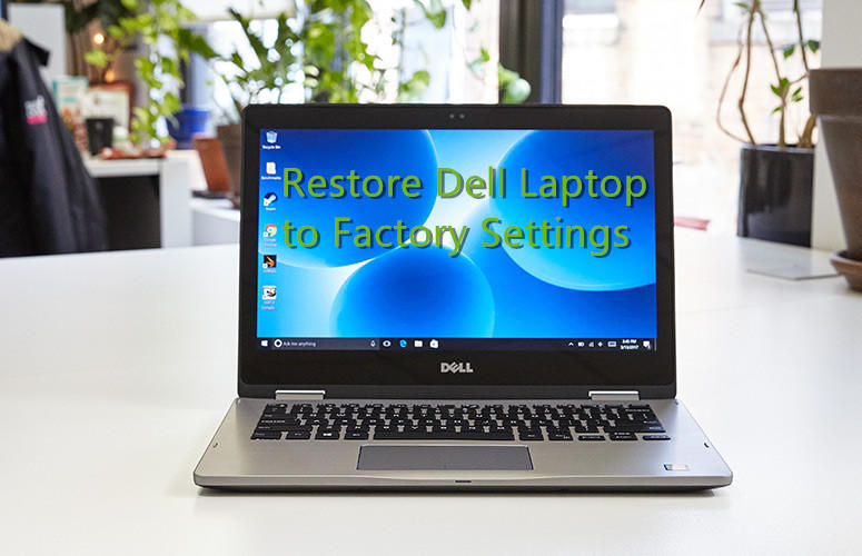 How to Restore Dell Laptop to Factory Settings without Admin