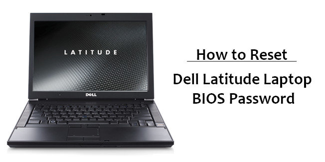 Solved] How to Reset Dell Laptop BIOS Password